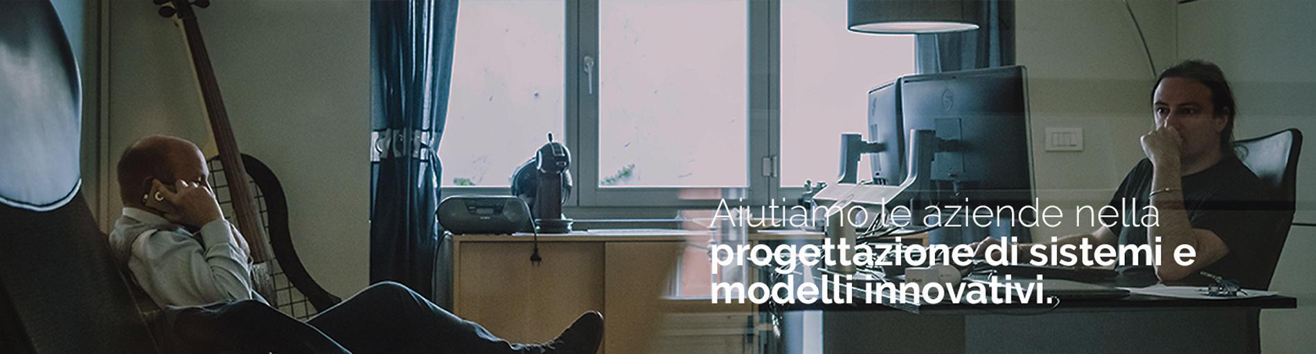 Aiutiamo le aziende nella progettazione di sistemi e modelli innovativi