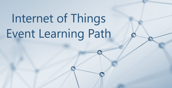 Internet of Things - Event Learning Path (Learn to Build IoT Solutions on Microsoft Azure)